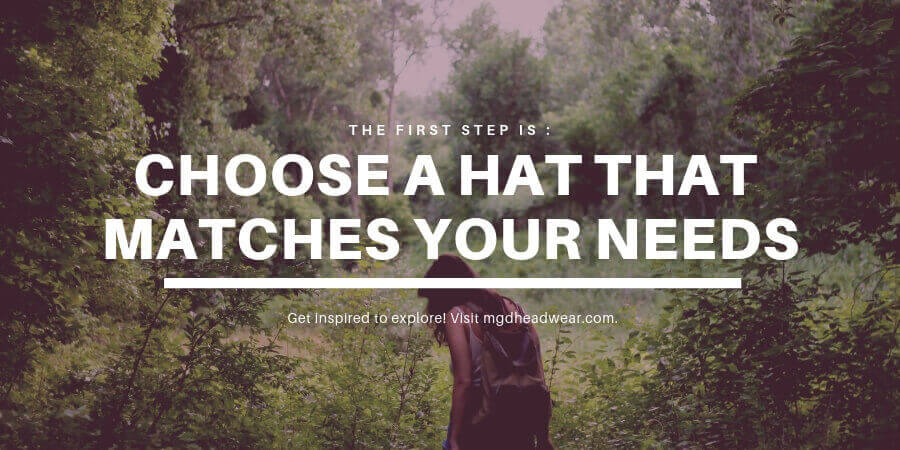Choose a hat that matches your needs