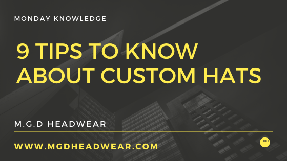 9 tips to know about custom hats