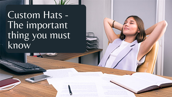 Custom hats - The important thing you must know