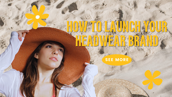 How to launch your headwear brand